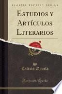 Descargar el libro libro Estudios Y Artículos Literarios (classic Reprint)