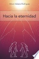 Descargar el libro libro Hacia La Eternidad