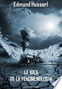 Descargar el libro libro La Idea De La Fenomenología