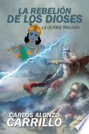 Descargar el libro libro La Rebelión De Los Dioses
