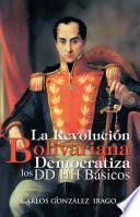 Descargar el libro libro La Revolución Bolivariana Democratiza Los Dd Hh Básicos