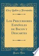 libro Los Precursores Españoles De Bacon Y Descartes (classic Reprint)