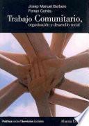 Descargar el libro libro Trabajo Comunitario, Organización Y Desarrollo Social