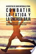 libro 46 Recetas De Jugos Naturales Para Combatir La Fatiga Y La Energía Baja