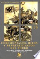 Descargar el libro libro Ceremoniales, Ritos Y Representación Del Poder