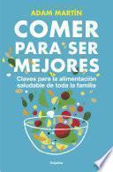Descargar el libro libro Comer Para Ser Mejores