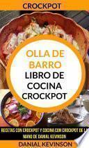 Descargar el libro libro Crockpot: Olla De Barro: Libro De Cocina Crockpot: Recetas Con Crockpot Y Cocina Con Crockpot De La Mano De Danial Kevinson