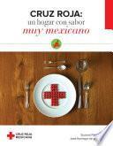Descargar el libro libro Cruz Roja: Un Hogar Con Sabor Muy Mexicano