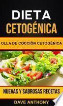 libro Dieta Cetogénica: Olla De Cocción Cetogénica: Nuevas Y Sabrosas Recetas