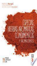 Descargar el libro libro Especias, Hierbas Aromáticas, Condimentos Y Aromatizantes