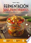 libro Fermentacion Para Principiantes/ Fermentation For Beginners