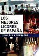 Descargar el libro libro Los Mejores Licores De España