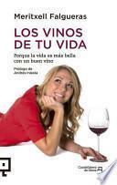 Descargar el libro libro Los Vinos De Tu Vida: Porque La Vida Es Mas Bella Con Un Buen Vino
