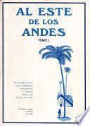 Descargar el libro libro Al Este De Los Andes. Tomo I