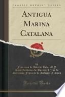 Descargar el libro libro Antigua Marina Catalana (classic Reprint)