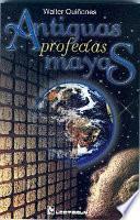 Descargar el libro libro Antiguas Profecías Mayas