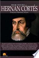Descargar el libro libro Breve Historia De Hernán Cortés