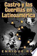 Descargar el libro libro Castro Y Las Guerrillas En Latinoamérica