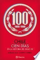 Descargar el libro libro Chile: Cien Días En La Historia Del Siglo Xx