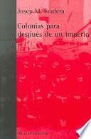 Descargar el libro libro Colonias Para Después De Un Imperio