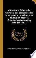 libro Compendio De Historia Universal Que Comprende Los Principales Acontecimientos Del Mundo, Desde La Creacion Hasta Nuestros Dias, Etc