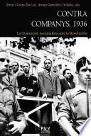 Descargar el libro libro Contra Companys, 1936