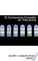 Descargar el libro libro El Centenario Comedia En Tres Actos