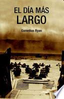 Descargar el libro libro El Dia Mas Largo/ The Longest Day