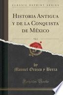 Descargar el libro libro Historia Antigua Y De La Conquista De México, Vol. 2 (classic Reprint)