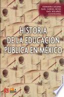 Descargar el libro libro Historia De La Educación Pública En México