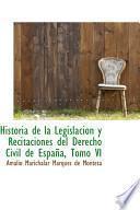 Descargar el libro libro Historia De La Legislacion Y Recitaciones Del Derecho Civil De Espana