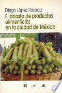 Descargar el libro libro Historia Del Abasto De Productos Alimenticios En La Ciudad De México