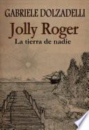 Descargar el libro libro Jolly Roger   La Tierra De Nadie   Volumen I