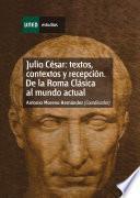 Descargar el libro libro Julio César: Textos, Contextos Y Recepción. De La Roma Clásica Al Mundo Actual. Capítulo Iii