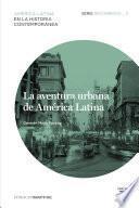 Descargar el libro libro La Aventura Urbana De América Latina. Recorridos_3