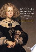 Descargar el libro libro La Corte De Felipe Iv Se Viste De Fiesta
