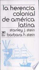 Descargar el libro libro La Herencia Colonial De América Latina/colonial Heritage Of Latin America
