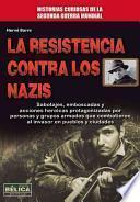 Descargar el libro libro La Resistencia Contra Los Nazis