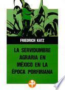 Descargar el libro libro La Servidumbre Agraria En México En La época Porfiriana