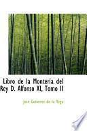 Descargar el libro libro Libro De La Monteria Del Rey D. Alfonso Xi