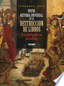 Descargar el libro libro Nueva Historia Universal De La Destrucción De Libros