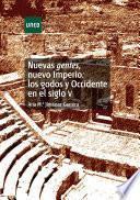 libro Nuevas Gentes, Nuevo Imperio: Los Godos Y Occidente En El Siglo V