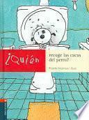Descargar el libro libro ¿quién Recoge Las Cacas Del Perro?
