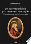 Descargar el libro libro Un Nuevo Municipio Para Una Nueva Monarquía.