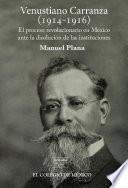 Descargar el libro libro Venustiano Carranza (1914 1916)