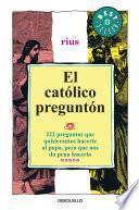 Descargar el libro libro El Católico Preguntón