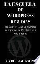 libro La Escuela De Wordpress De 5 Días