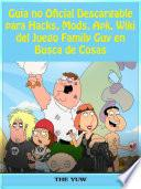 libro Guía No Oficial Descargable Para Hacks, Mods, Apk, Wiki Del Juego Family Guy En Busca De Cosas