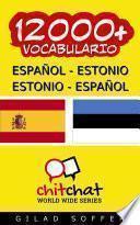 Descargar el libro libro 12000+ Español   Estonio Estonio   Español Vocabulario