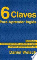 libro 6 Claves Para Aprender Ingles / 6 Keys To Learning English